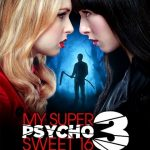 """THE PARTY CONTINUES WITH THE THIRD FILM IN MTV'S HIT HORROR FRANCHISE """"MY SUPER PSYCHO SWEET 16"""""""